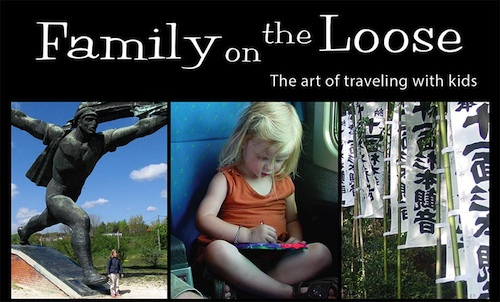 Family on the Loose- Family Travel-Kid World Citizen